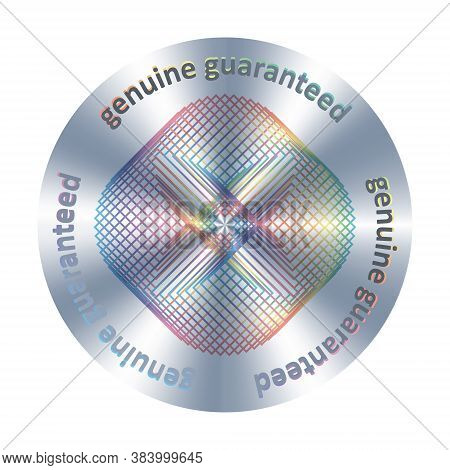 Genuine Guaranteed Metallic Round Hologram Realistic Sticker, Icon, Badge, Seal Stamp Medal. Vector