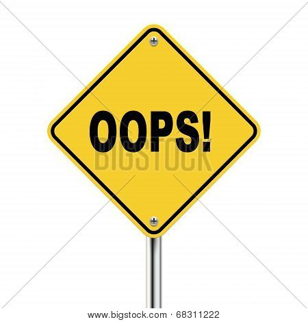 3D Illustration Of Yellow Roadsign Of Oops!