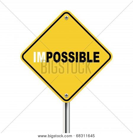 3D Illustration Of Yellow Roadsign Of Impossible Possible