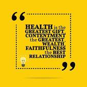 Inspirational motivational quote. Health is the greatest gift contentment the greatest wealth faithfulness the best relationship. Simple trendy design. poster