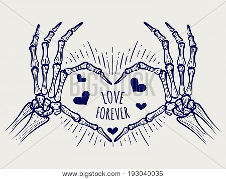 Love forever poster. Vector hand drawn skeleton hands and hearts