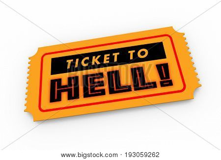 Ticket to Hell Bad Trip Awful Experience 3d Illustration
