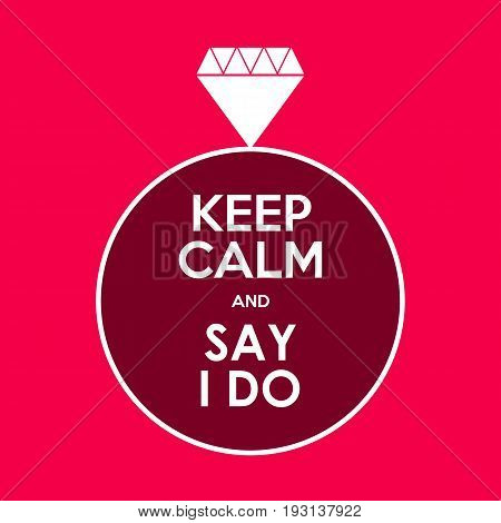 keep calm and say I do, abstract vector banner
