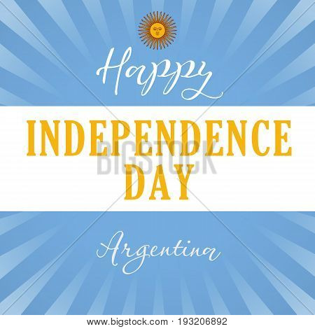 Happy Independence Day Argentina sun light stripes banner. Argentina Independence Day vector typography for national holidays