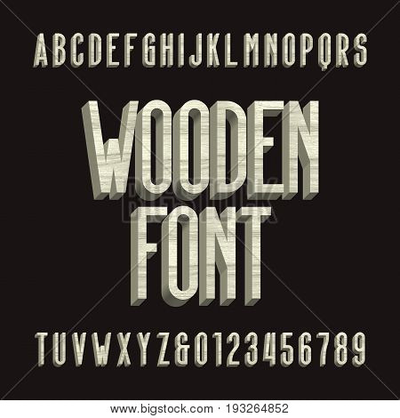 Wood retro alphabet vector font. 3D wooden sans serif type letters and numbers. Vintage vector typography for labels, headlines, posters etc.
