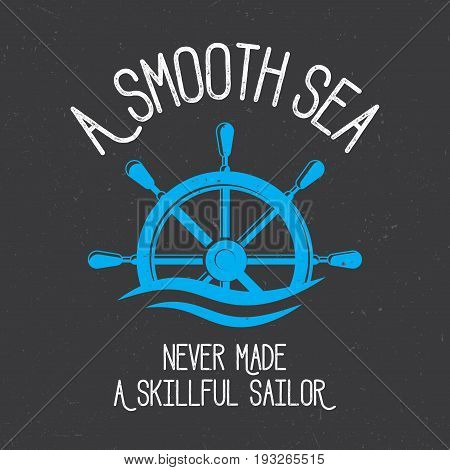 Original Nautical Poster with words a smooth sea never made a skillful sailor vector illustration