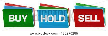 Buy sell hold concept image with text written over red green blue background.