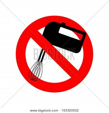 Stop Mixer Kitchen Utensils. Do Not Beat. Red Prohibition Sign. Ban Mix
