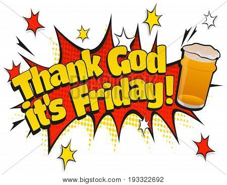 Comic Style speech bubble with Thank God its Friday Pint Day text in retro pop art style isolated on white background.