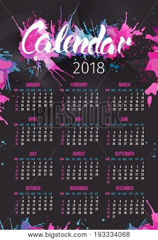 Calendar 2018 Year with handdrawn splashes. Vertical black wall calendar with pink and blue splash. Week starts Sunday