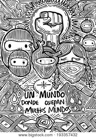 Hand drawn vector illustration or ink drawing of some zapatists mexican soldiers and the phrase in spanish: Un mundo donde quepan muchos mundos which means: A world with a lot of worlds inside