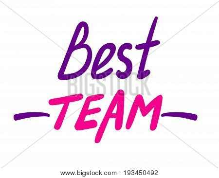 Best team purple and pink lettering isolated on white background. Corporate spirit. Top management award winners. Successful leaders. Team building activity. Business competition. Carreer progress.