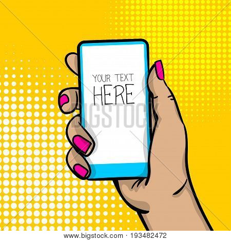 Pop art comic text cartoon woman hand hold smart phone touch screen. Human girl wow poster halftone dot background. Blank speech bubble advertisement balloon for message. Bright color illustration.