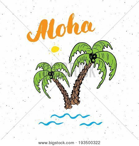 Lettering word aloha with Hand drawn Sketch palm trees typographic design sign Vector Illustration