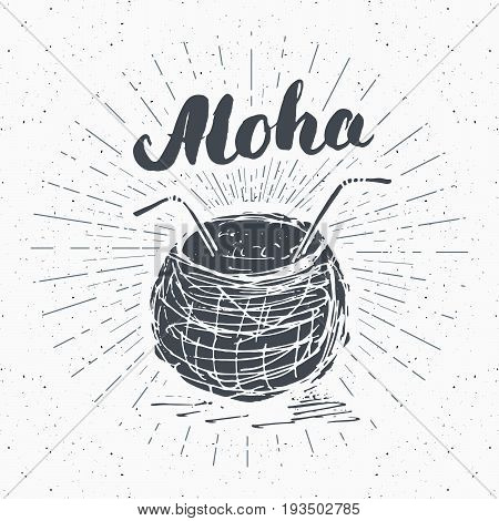 Vintage label Hand drawn coconut with lettering aloha grunge textured retro badge template typography design vector illustration.