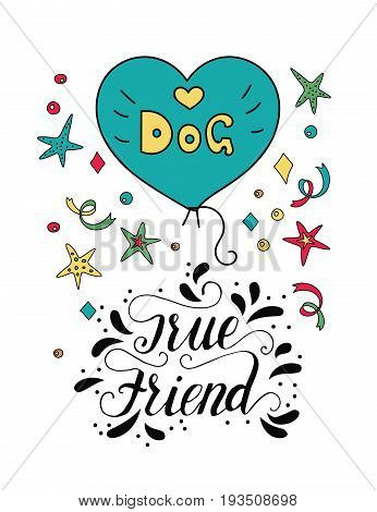 Vector dog card with handdrawn lettering message. True friend.