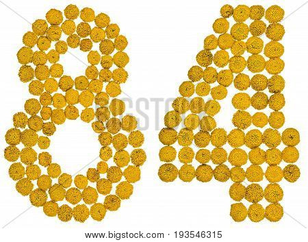 Arabic Numeral 84, Eighty Four, From Yellow Flowers Of Tansy, Isolated On White Background