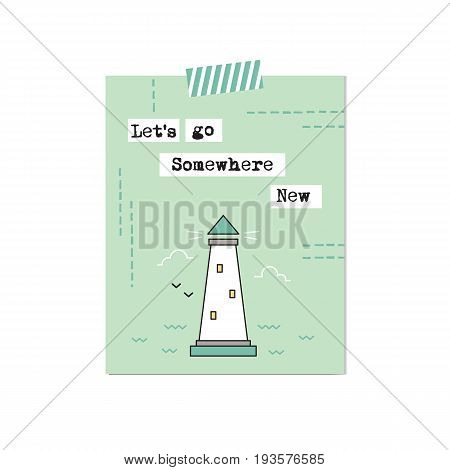 Lighthouse vector inspirational card. Tourism theme. Printable poster, design for travel agency, sea products, tour brochure, excursion banner. Simple elegant modern design.