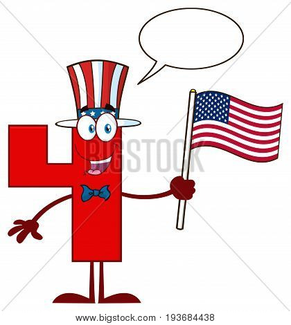 Patriotic Red Number Four Cartoon Mascot Character Wearing A USA Hat And Waving American Flag. Illustration Isolated On White Background With Speech Bubble