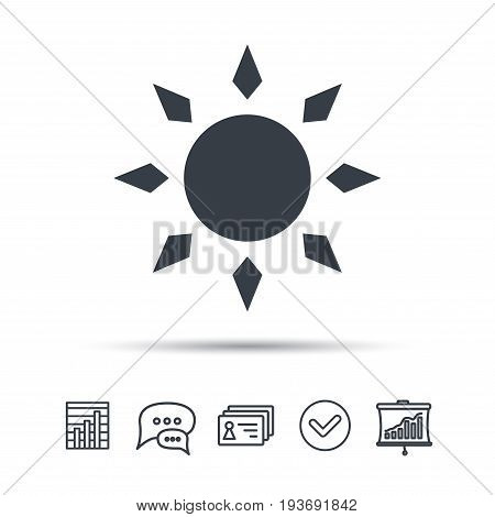 Sun icon. Sunny weather symbol. Chat speech bubble, chart and presentation signs. Contacts and tick web icons. Vector