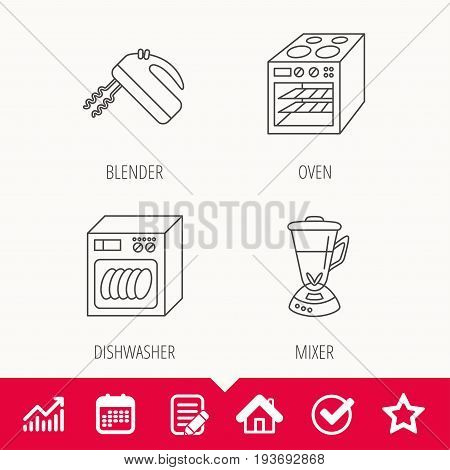 Dishwasher, oven and mixer icons. Blender linear sign. Edit document, Calendar and Graph chart signs. Star, Check and House web icons. Vector