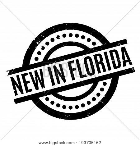 New In Florida rubber stamp. Grunge design with dust scratches. Effects can be easily removed for a clean, crisp look. Color is easily changed.