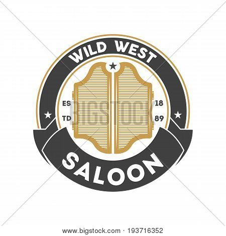 Wild west saloon vintage isolated label. American rodeo event badge, authentic cowboy show symbol vector illustration.