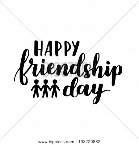 Lettering About World Friendship Day. Hand Written Phrase With Black Ink On White Isolated Backgroun