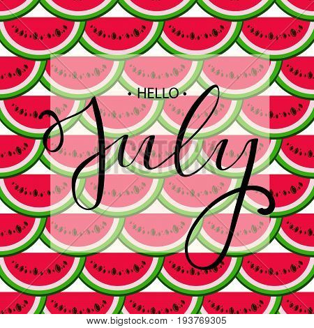 Hello july lettering print with watermelon pattern.