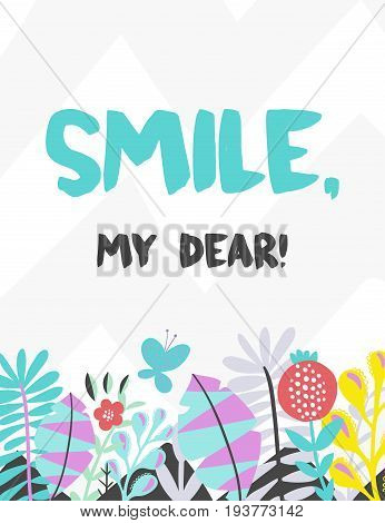 Summer vector card. Colorful  items. Hand drawn lettering. Tropical background in handdrawn style. Smile my dear.