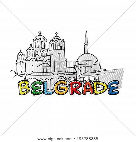 Belgrade beautiful sketched icon famaous hand-drawn landmark city name lettering vector illustration poster