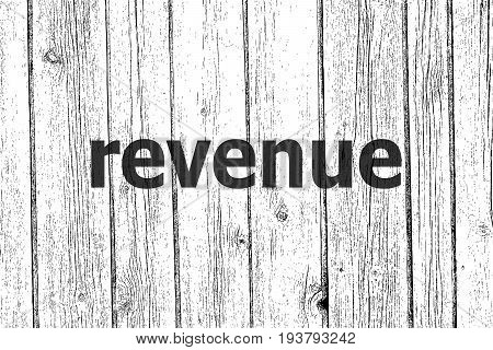 Text Revenue. Business Concept . Wooden Texture Background. Black And White