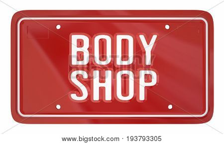 Body Shop Car Repair Mechanic Service License Plate 3d Illustration