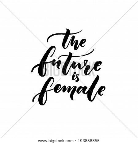 The future is female. Feminism slogan calligraphy. Typography design for t-shirts and apparel