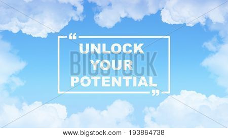 Unlock Your Potential, words on blue sky