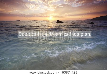 Blurry sunset with Inspiration quote - Don't call it a dream call it a plan