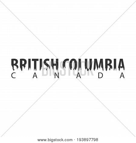 British Columbia. Canada. Text Or Labels With Silhouette Of Forest.