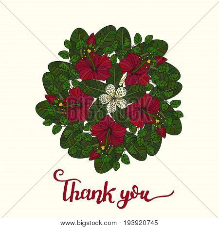 Round vector card with tropical hibiscus flowers. Handwritten quote. . Thank you.