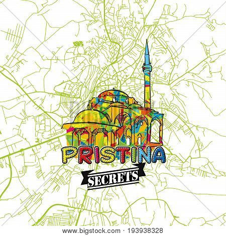 Pristina Travel Secrets Art Map for mapping experts and travel guides. Handmade city logo typo badge and hand drawn vector image on top are grouped and moveable. poster