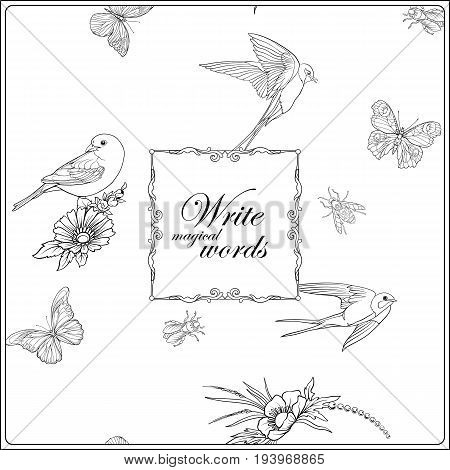 Floral pattern with butterflies and bees and birds in realistic botanical style with place for text. Stock vector illustration. Outline hand drawing coloring page for adult coloring book.