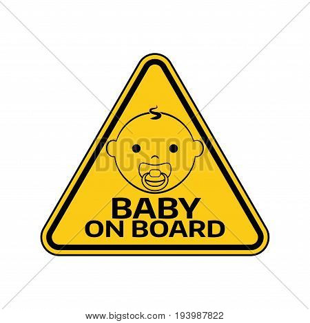 Baby On Board Sign With Child Boy Smiling Face With Nipple Silhouette In Yellow Triangle On A White
