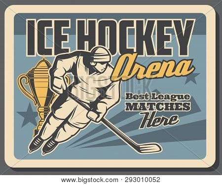 Ice Hockey Championship Match Vintage Poster, Winter Sport Game Cup Tournament. Vector Ice Hockey Pl