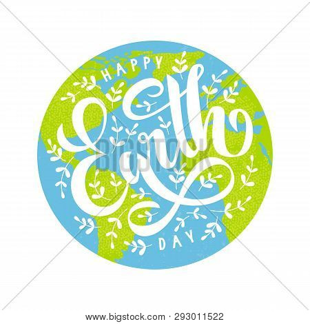 Happy Earth Day Poster.  22 April. Vector Illustration With Lettering And  Leaves On White Backgroun