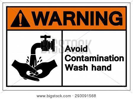 Warning Avoid Contamination Wash Hand Symbol Sign, Vector Illustration, Isolate On White Background