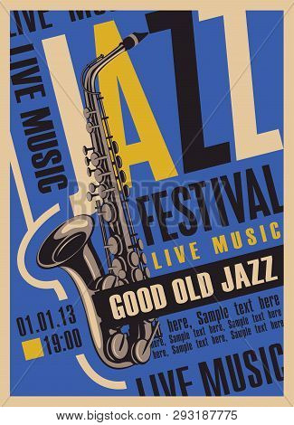 Vector Poster For A Jazz Festival Of Live Music With A Saxophone In Retro Style On The Blue Backgrou