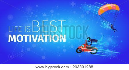 Life Is Best Motivation Banner. Extreme Sport Activity. Biker Man In Suit And Helmet Making Stunt An