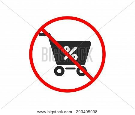 No Or Stop. Shopping Cart With Percentage Icon. Online Buying Sign. Supermarket Basket Symbol. Prohi