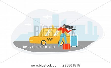 Transfer From Airport To Hotel Flat Vector. Traveling With Baggage Female Tourist Or Traveler Callin
