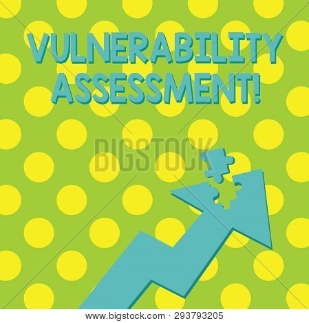 Text sign showing Vulnerability Assessment. Conceptual photo defining identifying prioritizing vulnerabilities Colorful Arrow Pointing Upward with Detached Part Like Jigsaw Puzzle Piece. poster
