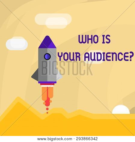 Conceptual Hand Writing Showing Who Is Your Audience Question. Business Photo Showcasing Who Is Watc